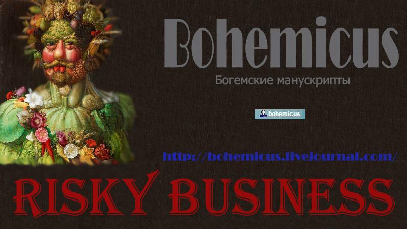 Богемик, Risky business, bohemicus